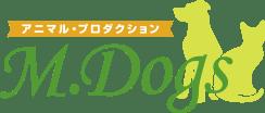 アニマル・プロダクション M.Dogs